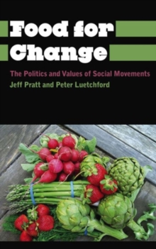 Food for Change : The Politics and Values of Social Movements, Hardback Book