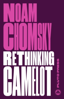 Rethinking Camelot : JFK, the Vietnam War, and U.S. Political Culture, Paperback / softback Book