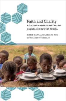 Faith and Charity : Religion and Humanitarian Assistance in West Africa, Hardback Book