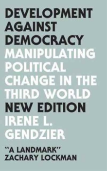 Development Against Democracy - New Edition : Manipulating Political Change in the Third World, Paperback Book