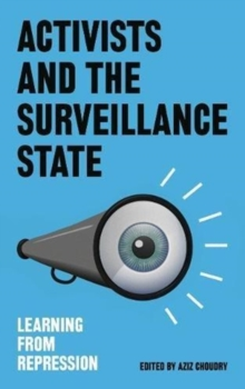 Activists and the Surveillance State : Learning from Repression, Paperback / softback Book