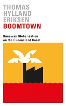 Boomtown : Runaway Globalisation on the Queensland Coast, Paperback / softback Book