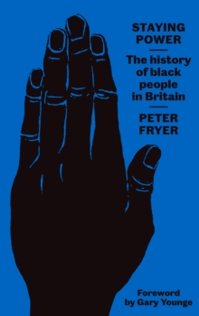 Staying Power : The History of Black People in Britain, Paperback / softback Book