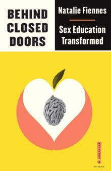 Behind Closed Doors : Sex Education Transformed, Paperback / softback Book