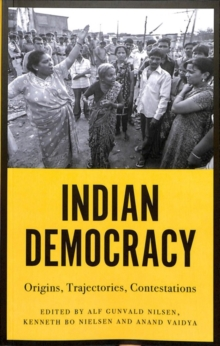 Indian Democracy : Origins, Trajectories, Contestations, Paperback / softback Book