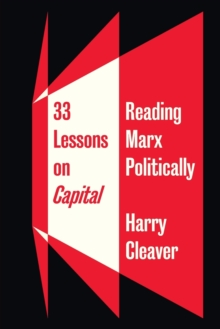 33 Lessons on Capital : Reading Marx Politically, Paperback / softback Book