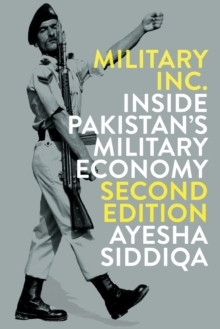 Military Inc. : Inside Pakistan's Military Economy, Paperback / softback Book