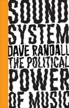 Sound System : The Political Power of Music, Paperback / softback Book