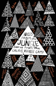 Voices from the 'Jungle' : Stories from the Calais Refugee Camp, Paperback / softback Book