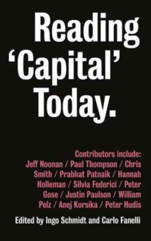 Reading 'Capital' Today : Marx After 150 Years, Paperback Book