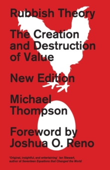 Rubbish Theory : The Creation and Destruction of Value - New Edition, Paperback Book