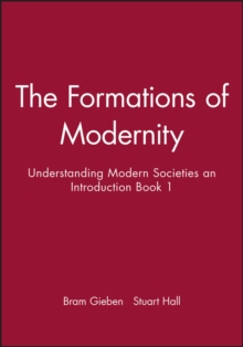 The Formations of Modernity : Understanding Modern Societies an Introduction Book 1, Paperback Book