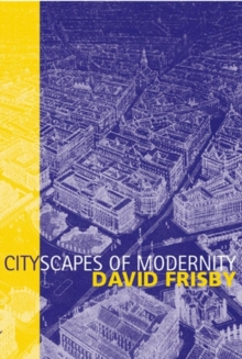 Cityscapes of Modernity : Critical Explorations, Hardback Book