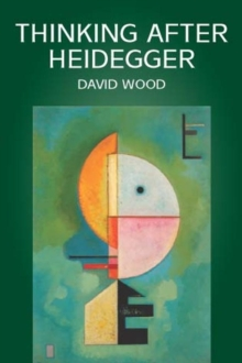 Thinking After Heidegger, Paperback / softback Book