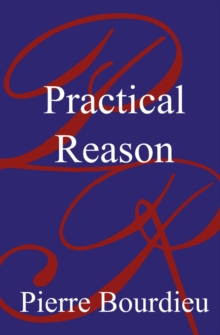 Practical Reason : On the Theory of Action, Paperback Book