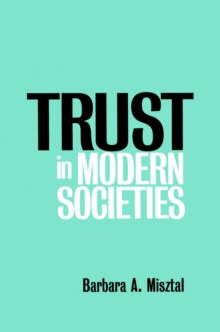 Trust in Modern Societies : The Search for the Bases of Social Order, Paperback / softback Book