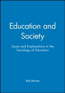 Education and Society : Issues and Explanations in the Sociology of Education, Hardback Book