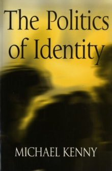 The Politics of Identity : Liberal Political Theory and the Dilemmas of Difference, Paperback / softback Book