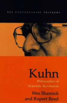 Kuhn : Philosopher of Scientific Revolutions, Hardback Book