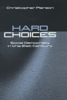 Hard Choices : Social Democracy in the Twenty-first Century, Hardback Book
