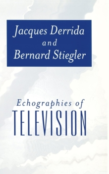Echographies of Television : Filmed Interviews, Hardback Book