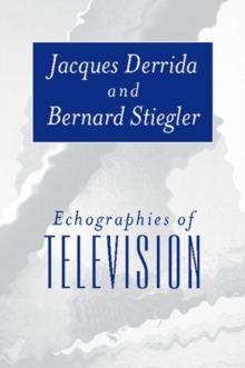 Echographies of Television : Filmed Interviews, Paperback / softback Book