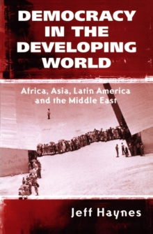 Democracy in the Developing World : Africa, Asia, Latin America and the Middle East, Paperback / softback Book