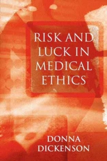 Risk and Luck in Medical Ethics, Hardback Book
