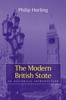 The Modern British State : An Historical Introduction, Hardback Book