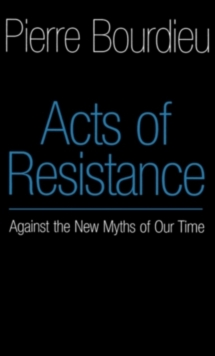 Acts of Resistance : Against the New Myths of Our Time, Hardback Book