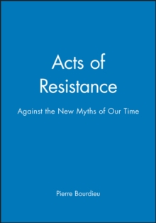 Acts of Resistance : Against the New Myths of Our Time, Paperback Book