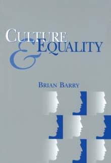 Culture and Equality : An Egalitarian Critique of Multiculturalism, Paperback / softback Book