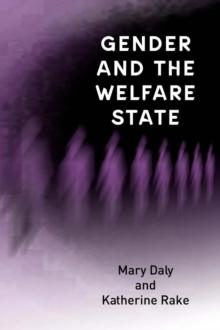 Gender and the Welfare State : Care, Work and Welfare in Europe and the USA, Paperback / softback Book