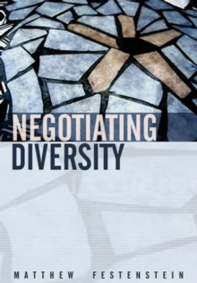 Negotiating Diversity : Culture, Deliberation, Trust, Hardback Book