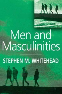 Men and Masculinities : Key Themes and New Directions, Paperback Book