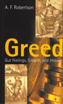 Greed : Gut Feelings, Growth, and History, Hardback Book