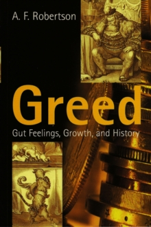 Greed : Gut Feelings, Growth, and History, Paperback / softback Book