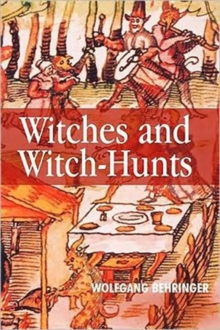 Witches and Witch-Hunts : A Global History, Hardback Book