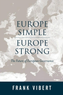 Europe Simple, Europe Strong : The Future of European Governance, Hardback Book