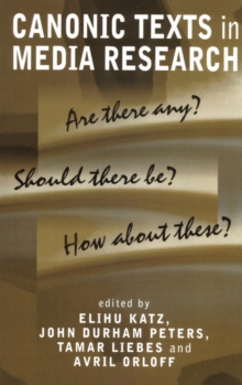 Canonic Texts in Media Research : Are There Any? Should There Be? How About These?, Hardback Book