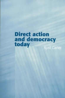 Direct Action and Democracy Today, Hardback Book