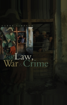 Law, War and Crime : War Crimes, Trials and the Reinvention of International Law, Paperback / softback Book