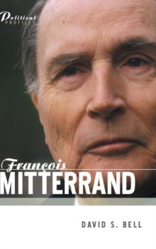 Francois Mitterrand : A Political Biography, Hardback Book
