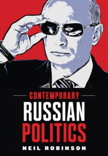 Contemporary Russian Politics : An Introduction, Paperback / softback Book