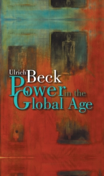 Power in the Global Age : A New Global Political Economy, Hardback Book
