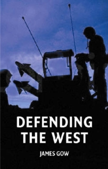 Defending the West, Hardback Book