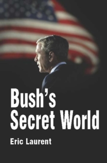 Bush's Secret World, Paperback / softback Book
