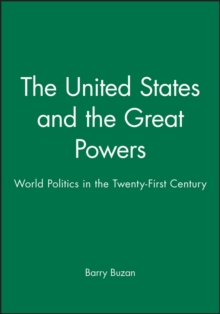 The United States and the Great Powers : World Politics in the Twenty-first Century, Hardback Book