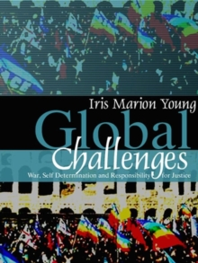 Global Challenges : War, Self-Determination and Responsibility for Justice, Paperback / softback Book