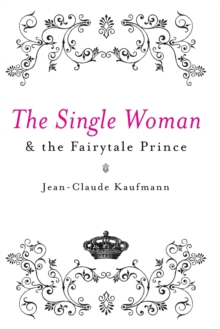 The Single Woman and the Fairytale Prince, Paperback / softback Book